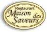 Restaurant Maison des Saveurs